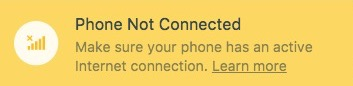 Phone Not Connected - Make sure your phone has an active Internet connection.