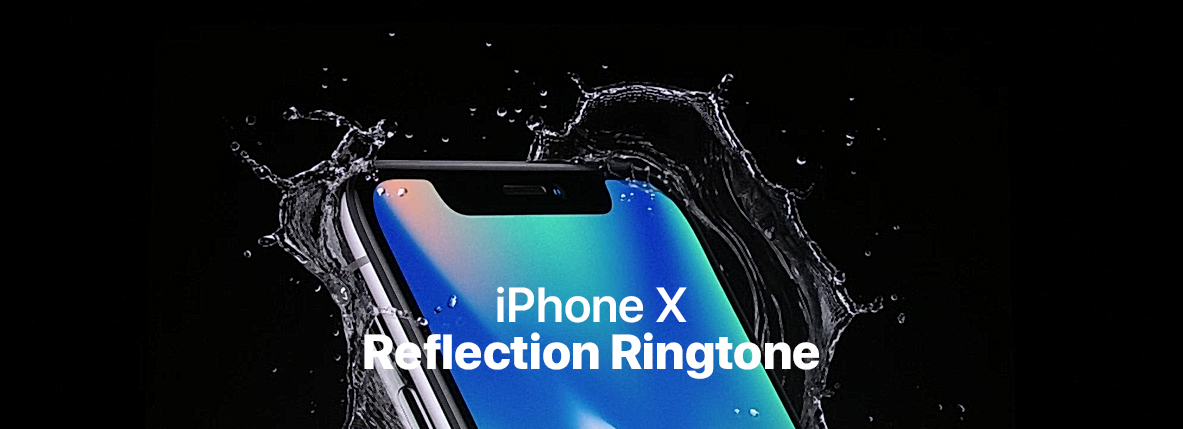 Iphone X Reflection Ringtone Play Download M4r Mp3 File